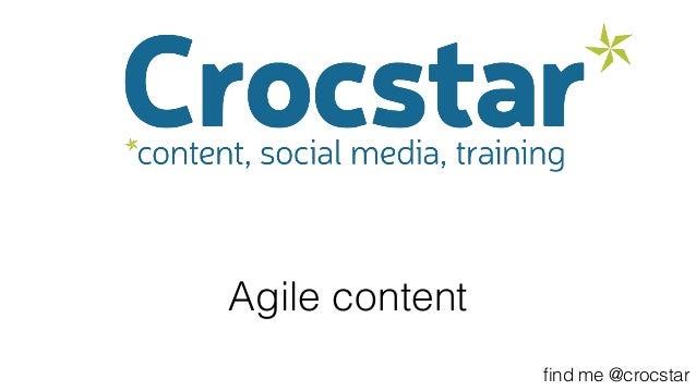 Agile content find me @crocstar