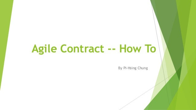 Agile Contract -- How To By Pi-Hsing Chung