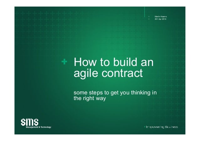 How to build an agile contract some steps to get you thinking in the right way •  Martin Kearns •  25th Apr 2016