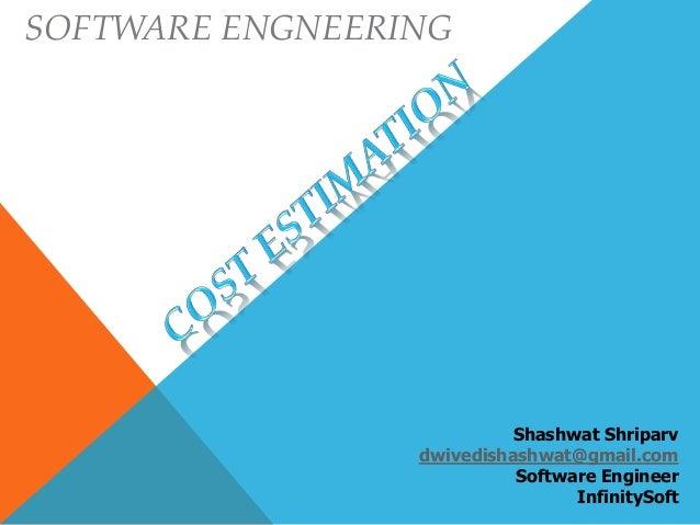 SOFTWARE ENGNEERING Shashwat Shriparv dwivedishashwat@gmail.com Software Engineer InfinitySoft