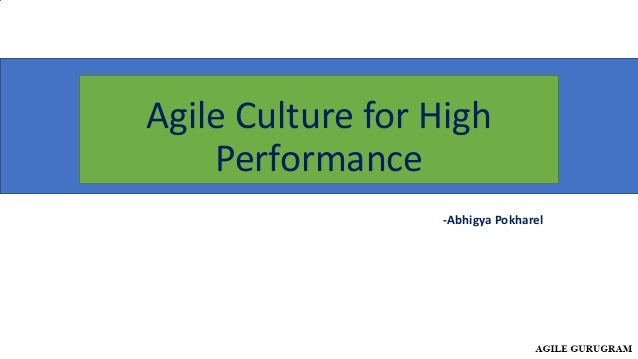 Agile Culture for High Performance -Abhigya Pokharel