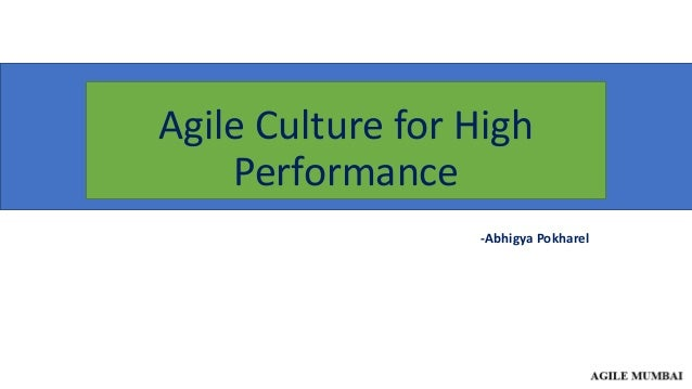 Agile Culture for High Performance -Abhigya Pokharel