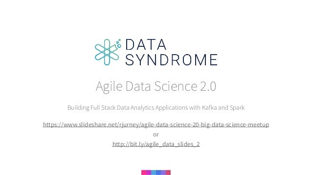 Building Full Stack Data Analytics Applications with Kafka and Spark Agile Data Science 2.0 https://www.slideshare.net/rju...