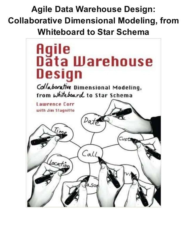 Agile data warehouse design collaborative dimensional