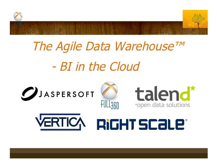 The Agile Data Warehouse™   - BI in the Cloud