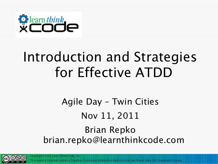 Introduction and Strategies     for Effective ATDD                      Agile Day – Twin Cities                           ...