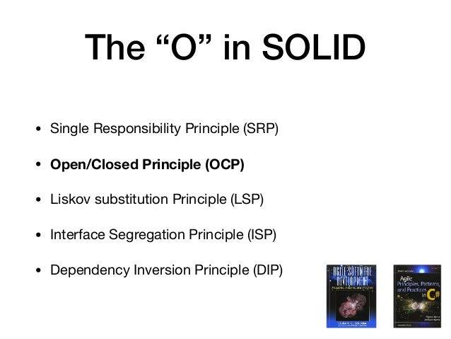 "The ""O"" in SOLID • Single Responsibility Principle (SRP)  • Open/Closed Principle (OCP) • Liskov substitution Principle (L..."