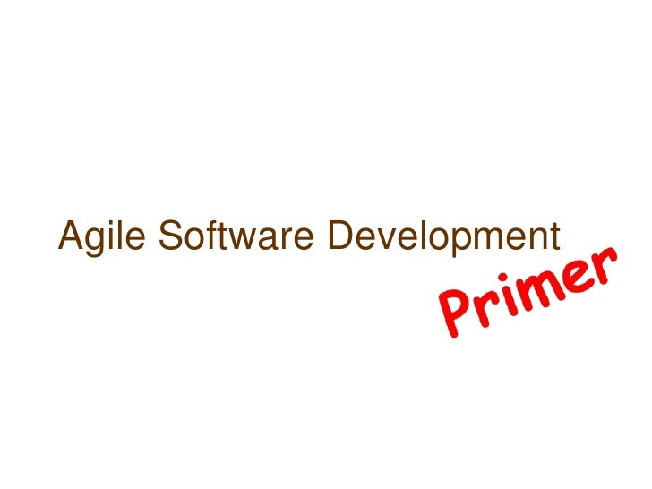 Agile Software Development<br />Primer<br />