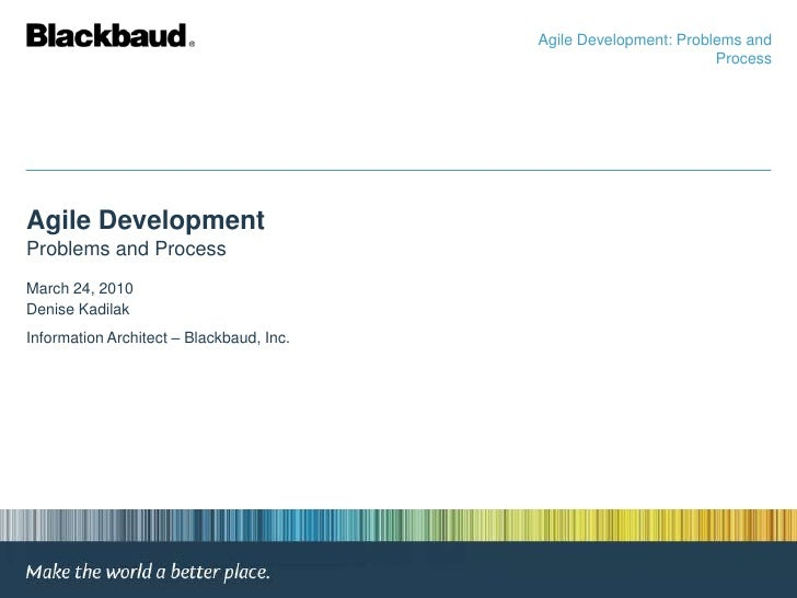 Agile Development: Problems and                                                                  ProcessAgile DevelopmentP...