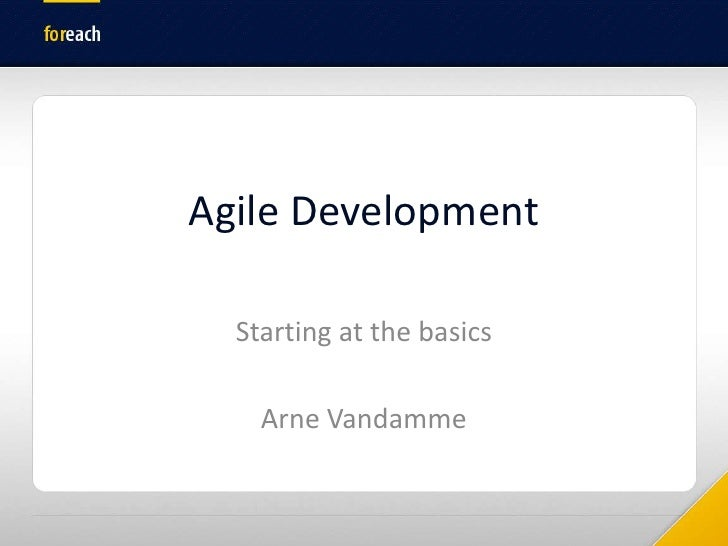 AgileDevelopment<br />Starting at the basics<br />Arne Vandamme<br />