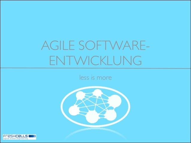 AGILE SOFTWAREENTWICKLUNG less is more