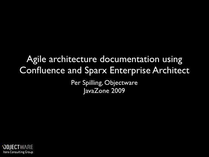 Agile architecture documentation using Confluence and Sparx Enterprise Architect             Per Spilling, Objectware      ...