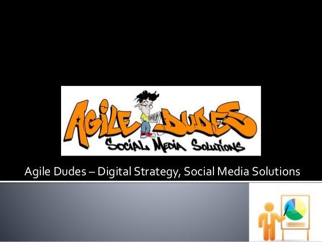 Agile Dudes – Digital Strategy, Social Media Solutions