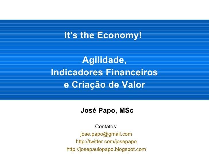 <ul><li>José Papo, MSc </li></ul><ul><li>Contatos:  </li></ul><ul><li>jose [email_address]   </li></ul><ul><li>http://twit...