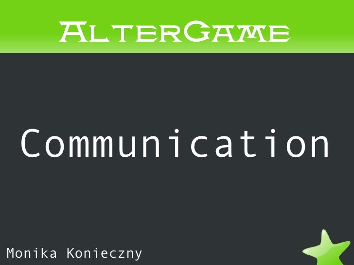 AlterGame     Communication  Monika Konieczny
