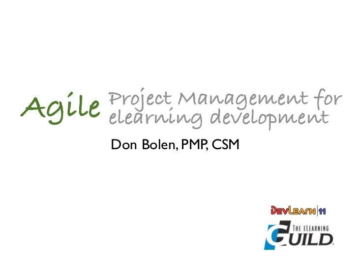 Project Management forAgile   elearning development        Don Bolen, PMP, CSM