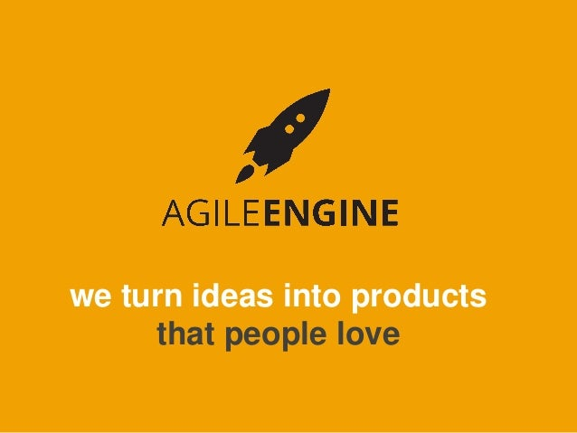 we turn ideas into products that people love