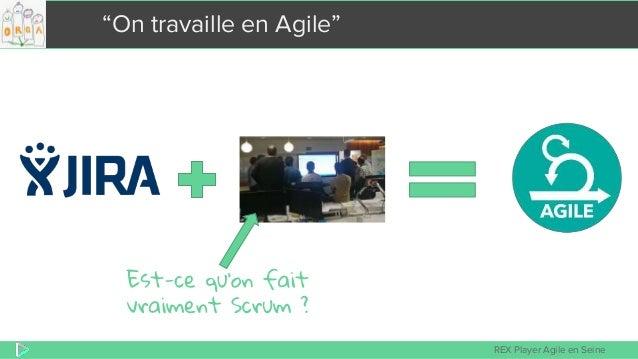 """REX Player Agile en Seine """"On travaille en Agile"""""""