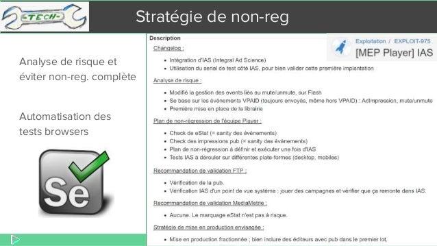 REX Player Agile en Seine Stratégie de non-reg Automatisation des tests browsers Analyse de risque et éviter non-reg. comp...
