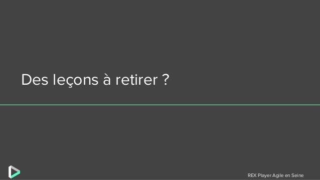REX Player Agile en Seine Des leçons à retirer ?