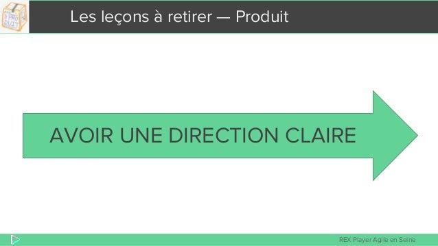 REX Player Agile en Seine Les leçons à retirer — Produit AVOIR UNE DIRECTION CLAIRE