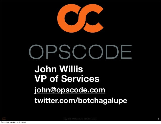 John Willis                              VP of Services                              john@opscode.com                     ...