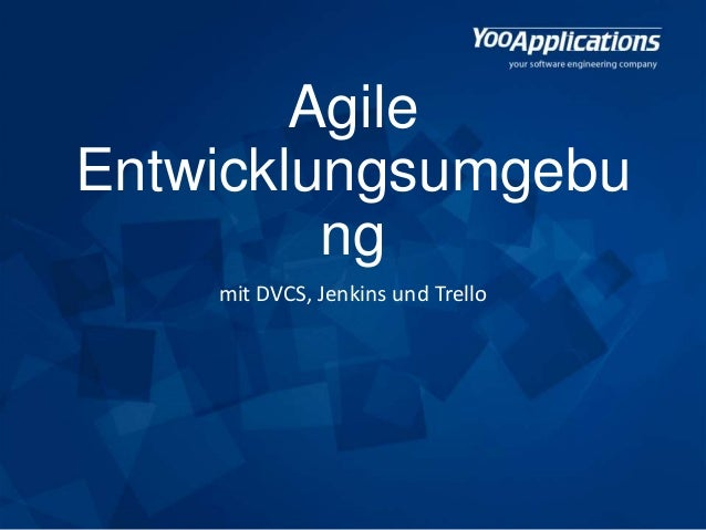 Agile Entwicklungsumgebu ng mit DVCS, Jenkins und Trello