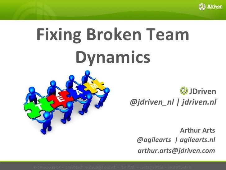 Fixing Broken Team      Dynamics                                                      JDriven                             ...