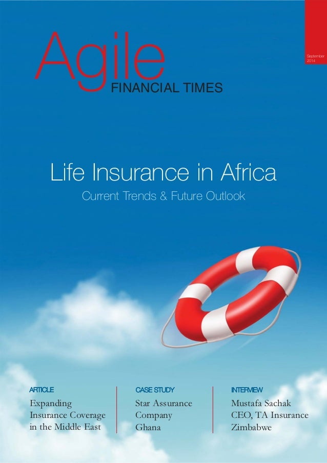 Agile FINANCIAL TIMES  Life Insurance in Africa  Current Trends & Future Outlook  ARTICLE CASE STUDY  Expanding  Insurance...