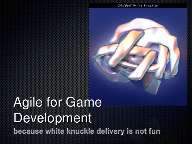 Agile for Game Development<br />because white knuckle delivery is not fun<br />