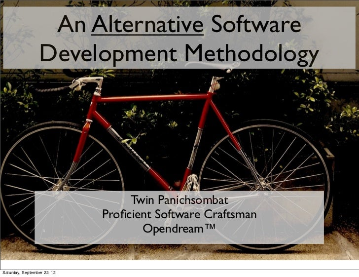 An Alternative Software                 Development Methodology                                  Twin Panichsombat        ...