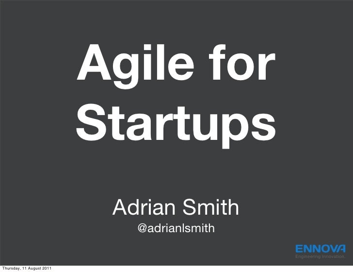 Agile for                           Startups                            Adrian Smith                              @adrianl...