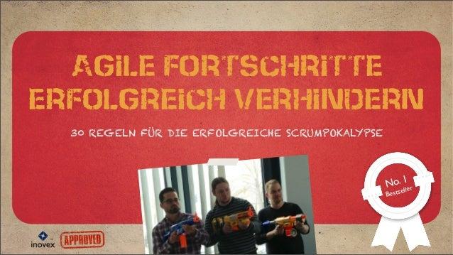 Agile Fortschritteerfolgreich verhindern30 REGELN FÜR DIE ERFOLGREICHE SCRUMPOKALYPSENo. 1Bestseller