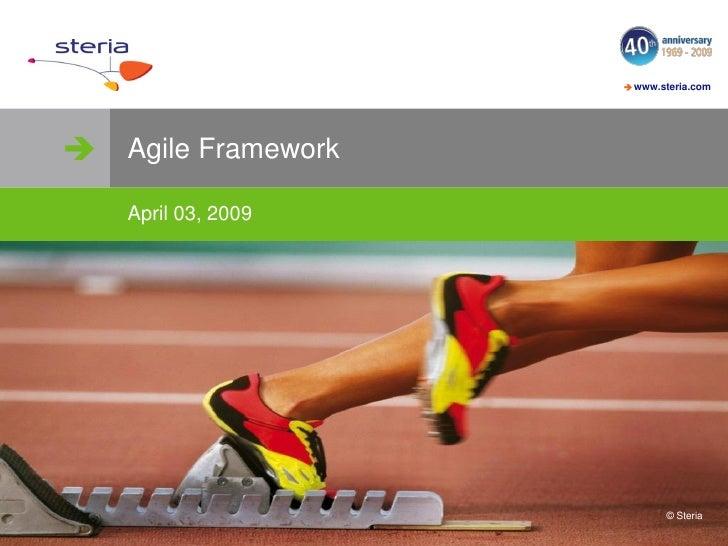  www.steria.com      Agile Framework    April 03, 2009                                © Steria