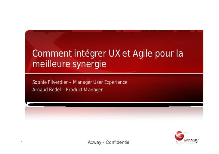 Comment intégrer UX et Agile pour la             meilleure synergie             Sophie Pilverdier – Manager User Experienc...