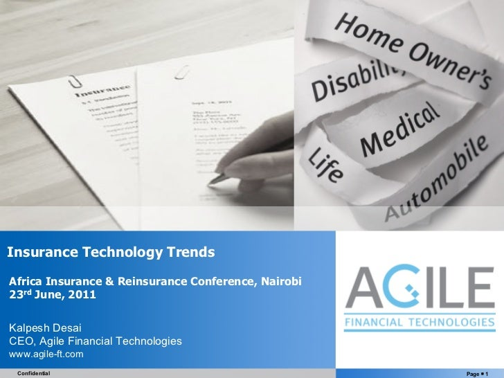 Insurance Technology TrendsAfrica Insurance & Reinsurance Conference, Nairobi23rd June, 2011Kalpesh DesaiCEO, Agile Financ...