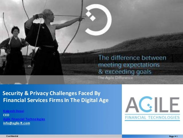 Page § 1Confidential YOUR LOGO Security&PrivacyChallengesFacedBy FinancialServicesFirmsInTheDigitalAge Kalpesh...