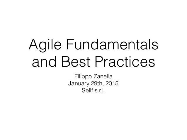Agile Fundamentals and Best Practices Filippo Zanella January 29th, 2015 Sellf s.r.l.