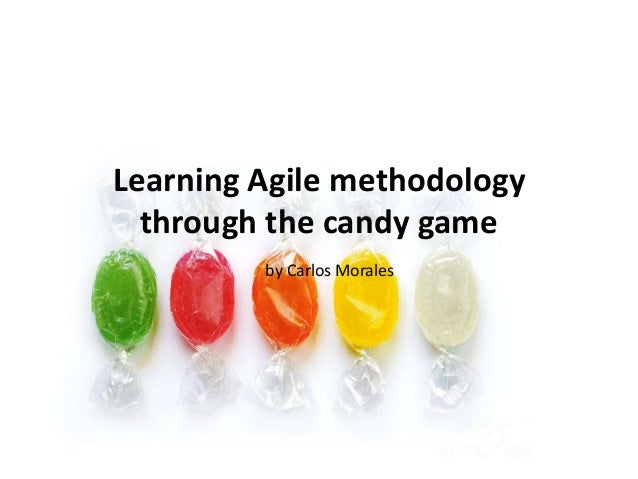 Learning Agile methodologythrough the candy gameby Carlos Morales