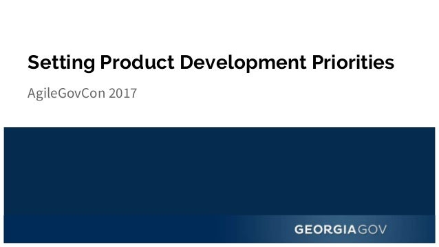 Setting Product Development Priorities AgileGovCon 2017