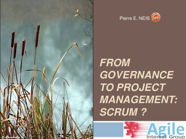 Pierre E. NEIS<br />From Governance to Project Management: Scrum ?<br />