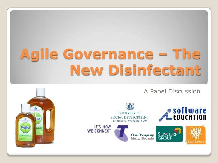 Agile Governance – The       New Disinfectant               A Panel Discussion