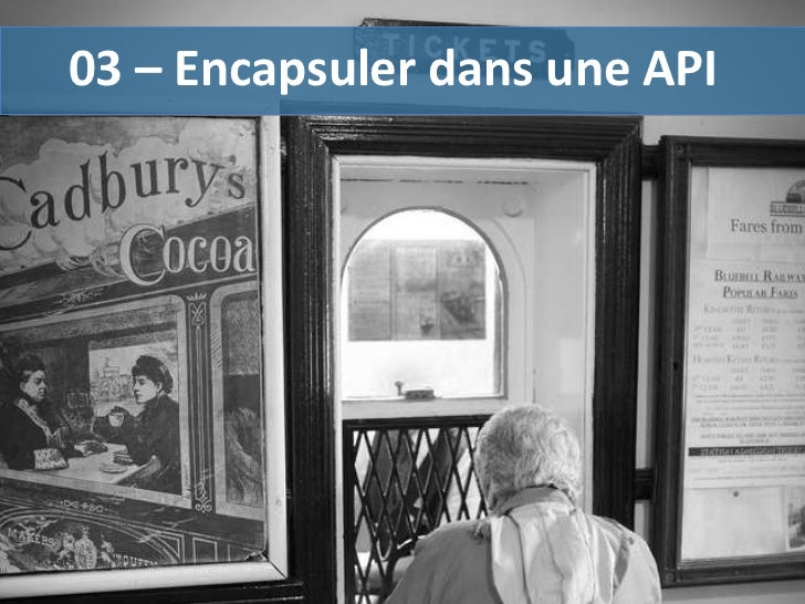 03 – Encapsuler dans une API