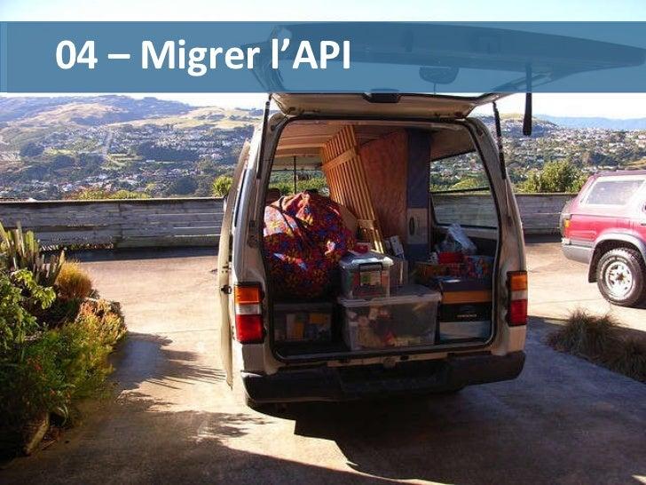 04 – Migrer l'API