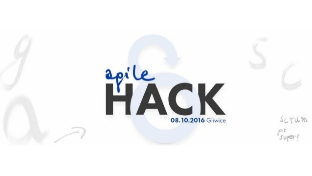 How to be agile at Agile Hack?!