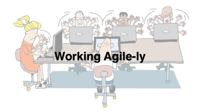 Working Agile-ly