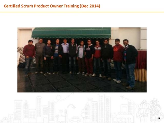 Certified Scrum Product Owner Training (Dec 2014) 17