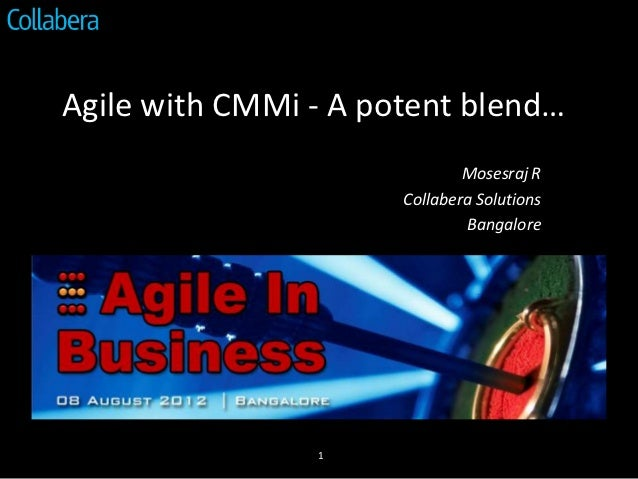 Agile with CMMi - A potent blend…                              Mosesraj R                      Collabera Solutions        ...