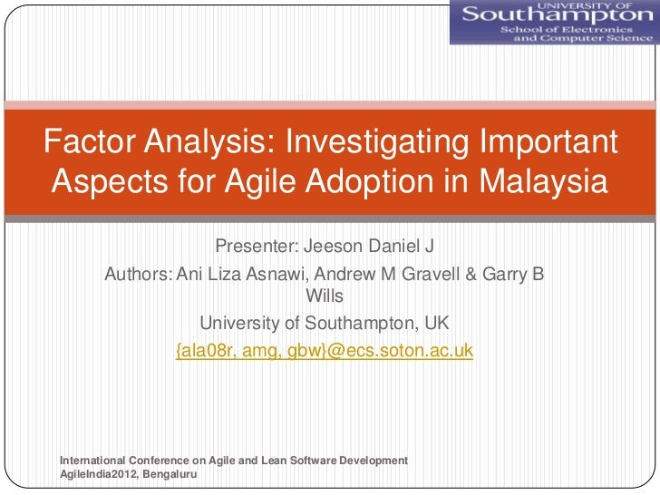 Factor Analysis: Investigating ImportantAspects for Agile Adoption in Malaysia                       Presenter: Jeeson Dan...