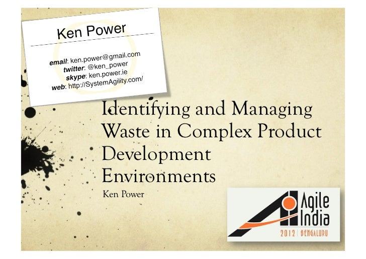 Identifying and ManagingWaste in Complex ProductDevelopmentEnvironmentsKen Power